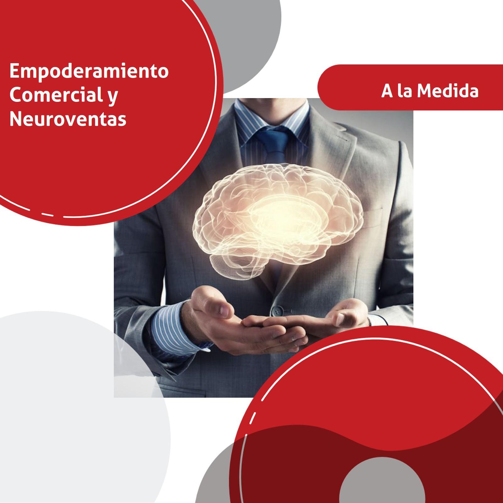 FORMACIÓN EMPRESARIAL EN EMPODERAMIENTO COMERCIAL Y NEUROVENTAS